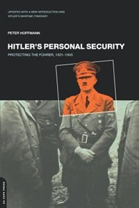 Book Hitler's Personal Security: Protecting The Fuhrer 1921-1945 by Peter Hoffmann