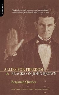 Book Allies For Freedom & Blacks On John Brown by Benjamin Quarles