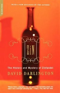 Book Zin: The History And Mystery Of Zinfandel by David Darlington