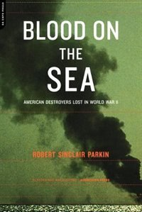 Book Blood on the Sea: American Destroyers Lost in World War II by Robert Sinclair Parkin