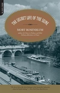 Book The Secret Life of the Seine by Mort Rosenblum