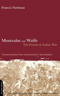Book Montcalm and Wolfe: The French and Indian War by Francis Parkman