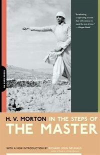 Book In The Steps Of The Master: In The Steps Of Th -os N/d by H. V. Morton