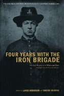 Book Four Years With The Iron Brigade: The Civil War Journal Of William Ray, Company F, Seventh… by Lance Herdegen