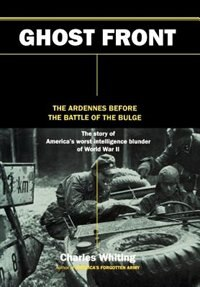 Book Ghost Front: The Ardennes Before The Battle Of The Bulge by Charles Whiting