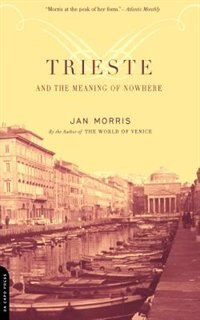 Book Trieste and the Meaning of Nowhere by Jan Morris
