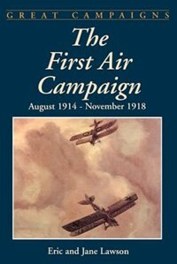 Book The First Air Campaign: August 1914- November 1918 by Eric Lawson