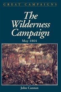 Book Wilderness Campaign: May 1864 by John Cannan