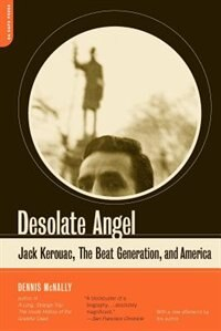 Book Desolate Angel: Jack Kerouac, The Beat Generation, And America by Dennis Mcnally