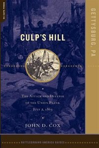 Book Culp's Hill: The Attack And Defense Of The Union Flank, July 2, 1863 by John Cox