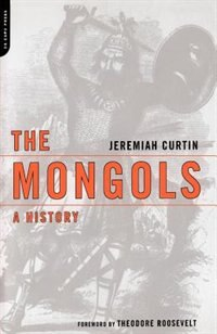 Book The Mongols: A History by Jeremiah Curtin