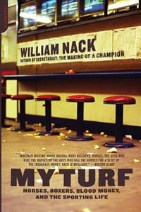 Book My Turf: Horses, Boxers, Blood Money, and the Sporting Life by William Nack