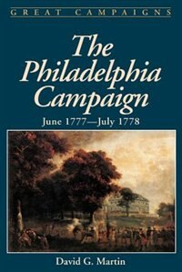 Book The Philadelphia Campaign: June 1777- July 1778 by David G. Martin