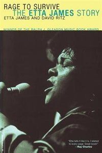 Rage to Survive: The Etta James Story by David Ritz