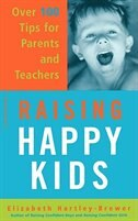 Book Raising Happy Kids: Over 100 Tips for Parents and Teachers by Elizabeth Hartley-Brewer