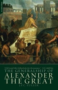 Book The Generalship Of Alexander The Great by J.f.c. Fuller