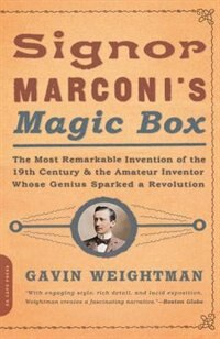 Book Signor Marconi's Magic Box: The Most Remarkable Invention Of The 19th Century by Gavin Weightman