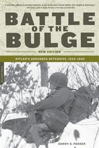 Book Battle Of The Bulge: Hitler's Ardennes Offensive, 1944-1945 by Danny Parker