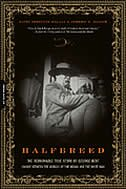 Book Halfbreed: The Remarkable True Story Of George Bent-- Caught Between The Worlds Of The Indian And… by David F. Halaas