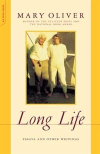 Book Long Life: Essays and Other Writings by Mary Oliver