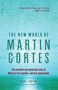 Book The New World of Martin Cortes by Anna Lanyon