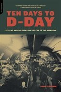 Book Ten Days To D-day: Citizens And Soldiers On The Eve Of The Invasion by David Stafford