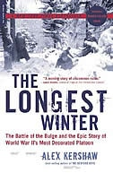 Book The Longest Winter: The Battle of the Bulge and the Epic Story of World War II's Most Decorated… by Alex Kershaw