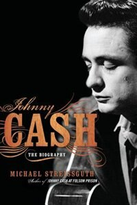 Book Johnny Cash: The Biography by Michael Streissguth