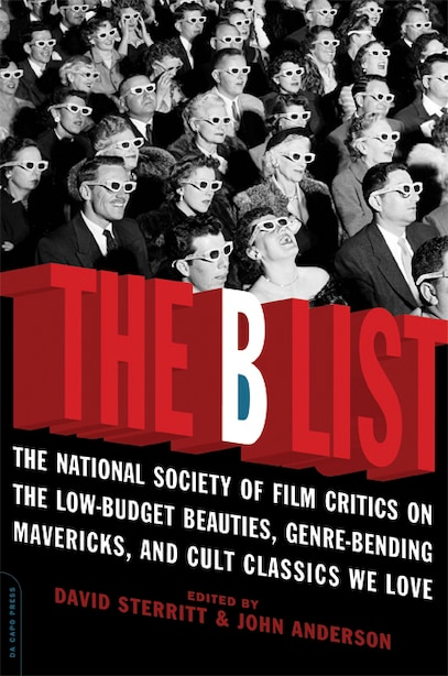 The B List: The National Society of Film Critics on  the Low-Budget Beauties, Genre-Bending Mavericks, and Cult by David Sterritt