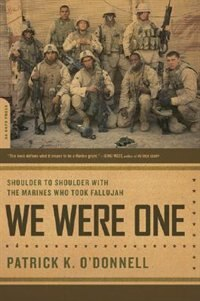 Book We Were One: Shoulder To Shoulder With The Marines Who Took Fallujah by Patrick K. O'donnell