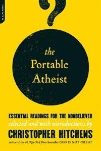 Book The Portable Atheist: Essential Readings for the Nonbeliever by Christopher Hitchens