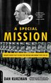 A Special Mission: Hitler's Secret Plot to Seize the Vatican and Kidnap Pope Pius XII by Dan Kurzman