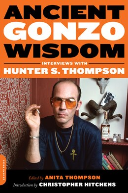 Book Ancient Gonzo Wisdom: Interviews with Hunter S. Thompson by Anita Thompson