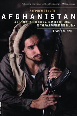 Book Afghanistan: A Military History From Alexander The Great To The War Against The Taliban by Stephen Tanner
