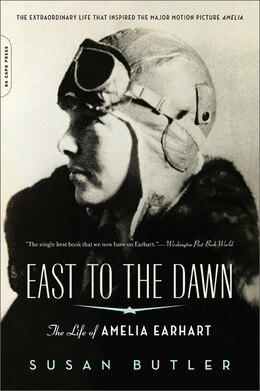 Book East to the Dawn: The Life of Amelia Earhart by Susan Butler