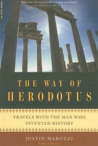 Book The Way of Herodotus: Travels with the Man Who Invented History by Justin Marozzi