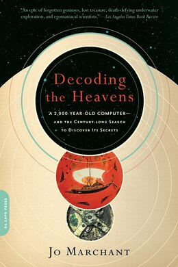 Book Decoding the Heavens: A 2,000-Year-Old Computer--and the Century-long Search to Discover Its Secrets by Jo Marchant