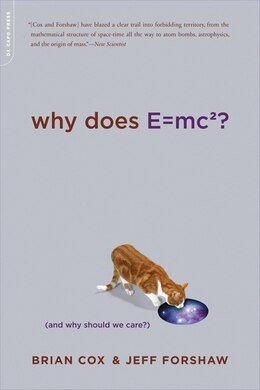 Book Why Does E=mc2?: (And Why Should We Care?) by Brian Cox