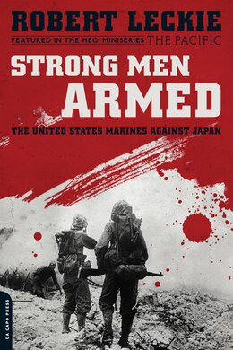 Book Strong Men Armed: The United States Marines Against Japan by Robert Leckie