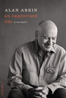 Book An Improvised Life: A Memoir by Alan Arkin