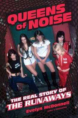 Book Queens of Noise: The Real Story of the Runaways by Evelyn McDonnell