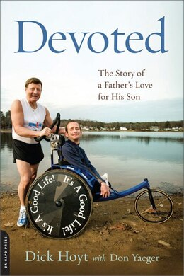 Book Devoted: The Story of a Father's Love for His Son by Dick Hoyt