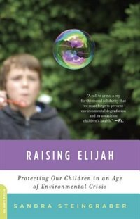 Book Raising Elijah: Protecting Our Children in an Age of Environmental Crisis by Sandra Steingraber