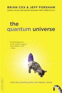 Book The Quantum Universe: (And Why Anything That Can Happen, Does) by Brian Cox