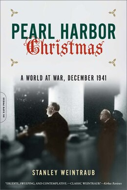 Book Pearl Harbor Christmas: A World at War, December 1941 by Stanley Weintraub