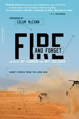 Book Fire and Forget: Short Stories from the Long War by Roy Scranton
