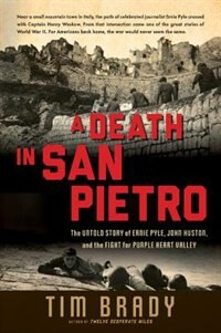 Book A Death in San Pietro: The Untold Story of Ernie Pyle, John Huston, and the Fight for Purple Heart… by Tim Brady