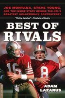 Best of Rivals: Joe Montana, Steve Young, and the Inside Story behind the NFL's Greatest…