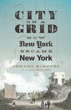 City on a Grid: How New York Became New York