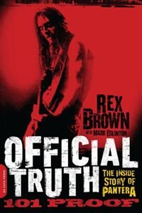 Book Official Truth, 101 Proof: The Inside Story of Pantera by Rex Brown